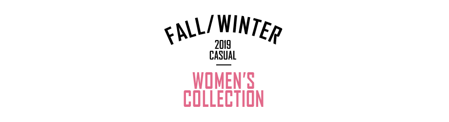 2019 FALL & WINTER WOMEN'S COLLECTION